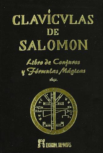 Clavículas de Salomón : libro de conjuros y fórmulas mágicas