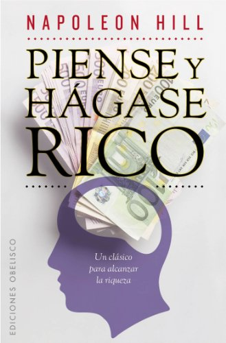 Piense y hagase rico / Think and Grow Rich par NAPOLEON HILL