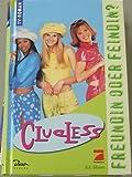 Clueless, Bd.2, Freundin oder Feindin?