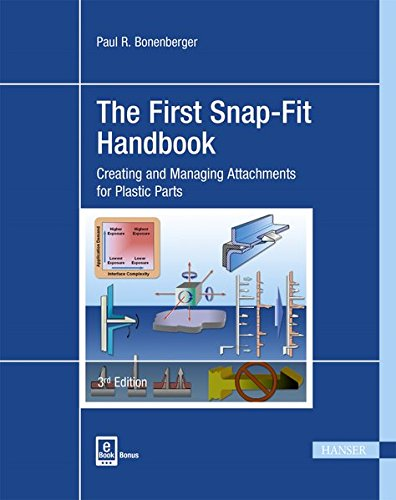 The First Snap-Fit Handbook: Creating and Managing Attachments for Plastics Parts Line-snap