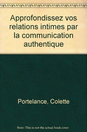Approfondissez vos relations intimes par la communication authentique