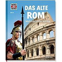 WAS IST WAS Band 55 Das alte Rom. Weltmacht der Antike (WAS IST WAS Sachbuch, Band 55)