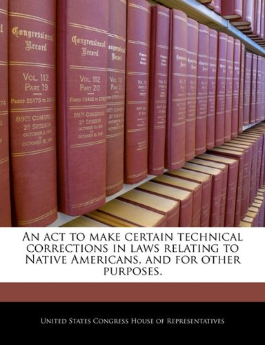 An act to make certain technical corrections in laws relating to Native Americans, and for other purposes.
