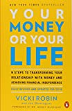 Your Money or Your Life , 9 Steps to Transforming Your Relationship with Money and Ac...