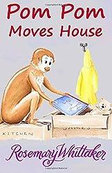 Pom Pom Moves House: Volume 2 by Rosemary Whittaker (2015-08-17)