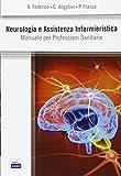 Neurologia e assistenza infermieristica. Manuale per professioni sanitarie