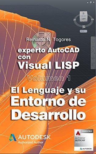 El lenguaje y su Entorno de Desarrollo (Experto AutoCAD con Visual LISP nº 1) por Reinaldo N. Togores