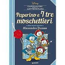 Paperino e I tre moschettieri: e altre storie ispirate a Alexandre Dumas (Letteratura a fumetti Vol. 2)