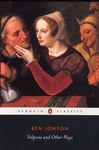 Volpone and Other Plays: Volpone, The Alchemist, Bartholomew Fair (Penguin Classics)