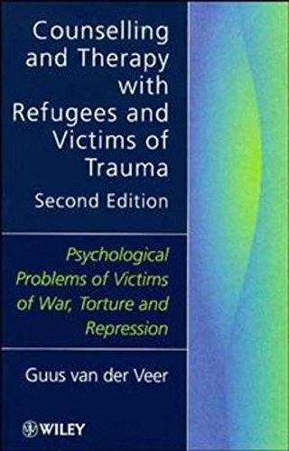 Counselling   Therapy with Refugees 2e: Psychological Problems of Victims of War, Torture and Repression