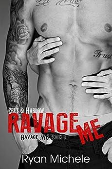 Ravage Me (Ravage MC#1) by [Michele, Ryan]