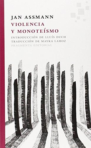 Violencia Y Monoteísmo (Fragmentos) por Jan Assmann