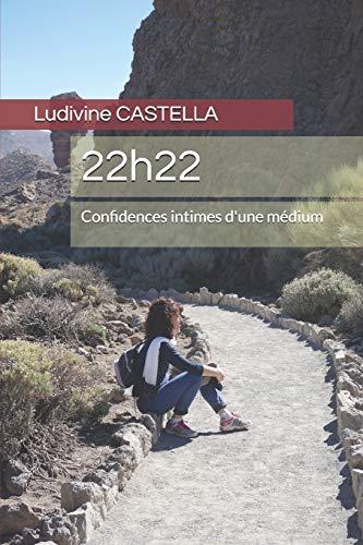 22h22: Confidences intimes d'une médium par  Ludivine CASTELLA