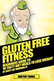 Gluten Free Fitness: Beginners Guide to 10 Tasty Diet Meals to Lose Weight (Gluten Free Fitness Mastery Series) (English Edition)