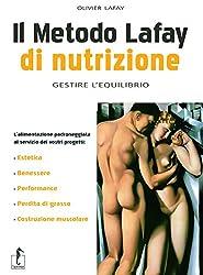 Il metodo Lafay di nutrizione. Gestire l'equilibrio