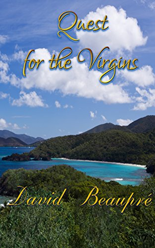 Quest for the Virgins: A True Caribbean Sailing Adventure (Quest and Crew Book 3) (English Edition) por David Beaupre