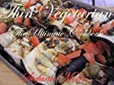 Thin Vegetarian: The Ultimate Cookbook (English Edition)