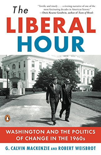 The Liberal Hour: Washington and the Politics of Change in the 1960s (Penguin History of American Life) por Robert Weisbrot