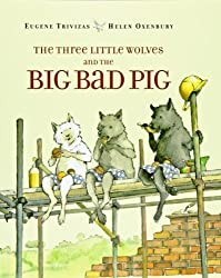 The Three Little Wolves and the Big Bad Pig by Eugene Trivizas (1997-04-01)