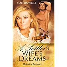 WESTERN ROMANCE: A Settler's Wife's Dreams (Contemporary Westerns Historical Romance, Cowboy Romance, Love Triangles) (English Edition)