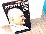 Johannes XXIII. Das Leben eines großen Papstes -