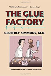 The Glue Factory by Ray Broderick (2009-03-18)