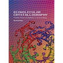 BIOMOLECULAR CRYSTALLOGRAPHY: Principles, Practice, and Application to Structural Biology (English Edition)