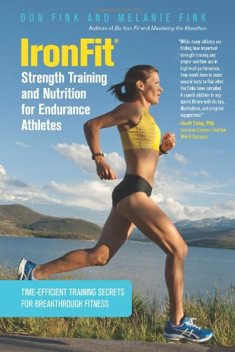 IronFit Strength Training and Nutrition for Endurance Athletes: Time-Efficient Training Secrets for Breakthrough Fitness