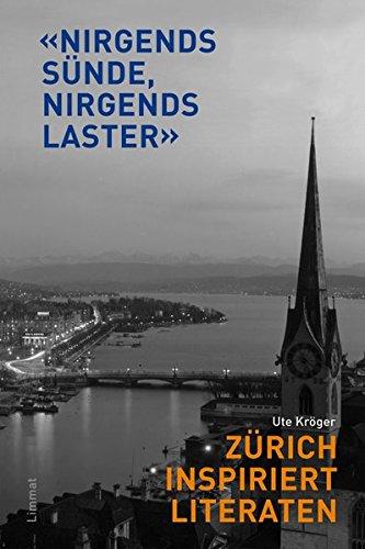 """""""Nirgends Sünde - nirgends Laster"""": Zürich inspiriert Literaten"""