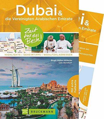 Dubai und die Vereinigten Arabischen Emirate – Zeit für das Beste: Highlights – Geheimtipps – Wohlfühladressen