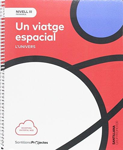 NIVELL III UN VIAJE ESPACIAL. EL UNIVERSO 5PRIMARIA GRUP PROMOTOR - 9788491305873