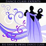 Big Band & Swing Dance Class: 50 Classics of the Swing Jazz Era