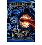 [(The Flowered Thundermug: A Science Fiction Comedy)] [Author: Alfred Bester] published on (April, 2011)