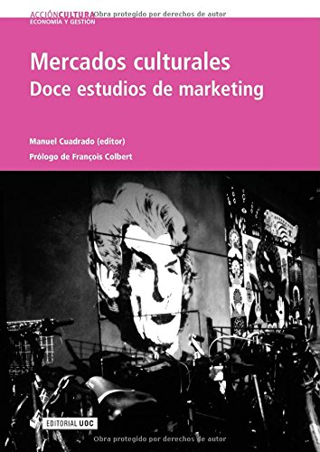 Mercados culturales. Doce estudios de marketing (Acción Cultura)