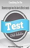 Telecharger Livres Test d Auto Evaluation Decouvrez en quoi vous etes bon et attirez le succes personnalite Types de Tests Types de Personnalite Coaching De Vie t 19 (PDF,EPUB,MOBI) gratuits en Francaise