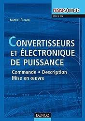 Convertisseurs et électronique de puissance : Commande, description, mise en oeuvre - Applications avec Labview (Électrotechnique)