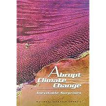 [Abrupt Climate Change: Inevitable Surprises] (By: Committee on Abrupt Climate Change) [published: June, 2002]