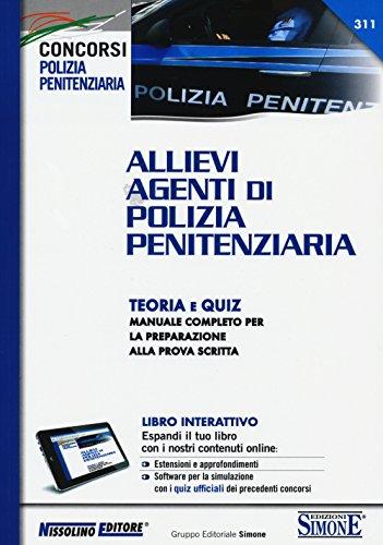 Allievi agenti di polizia penitenziaria. Teoria e quiz. Manuale completo per la preparazione alla prova scritta. Con aggiornamneto online