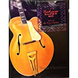 The Gibson Super 400: Art of the Fine Guitar