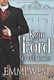 Kein Lord erwünscht: Historischer Liebesroman