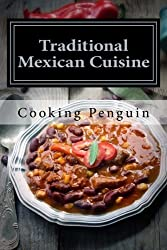 Traditional Mexican Cuisine: 30 Easy Mexican Recipes by Cooking Penguin (2013-02-17)