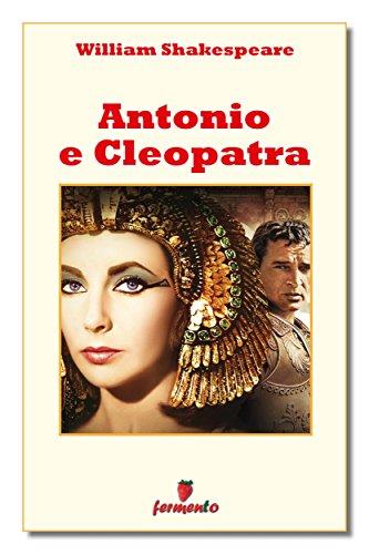 antonio e cleopatra classici della letteratura e narrativa senza tempo italian edition