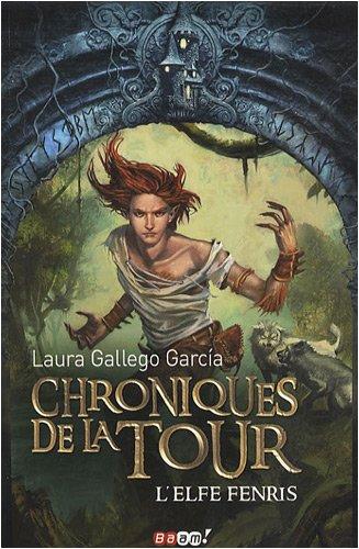 Chroniques de la Tour, Tome 4 : L'elfe Fenris par Laura Gallego Garcia