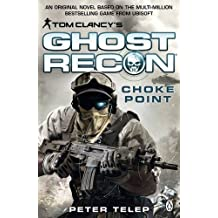 Tom Clancy's Ghost Recon: Choke Point by Peter Telep (2013-01-31)