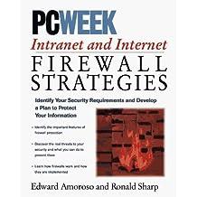 PC Week Intranet and Internet Firewalls Strategies by Edward G. Amoroso (1996-05-06)