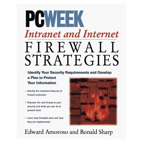 PC Week Intranet and Internet Firewalls Strategies by Edward G. Amoroso (1996-05-06)