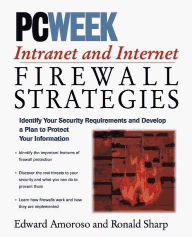 PC Week Intranet and Internet Firewalls Strategies by Edward G. Amoroso (1-May-1996) Paperback