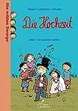 Die wilden Zwerge - Die Hochzeit: Die wilden Zwerge. Band 8. Kindergartenreihe