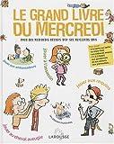 grand livre du mercredi (Le) : pour des mercredis réussis avec ses meilleurs amis | Delalandre, Benoît. Auteur