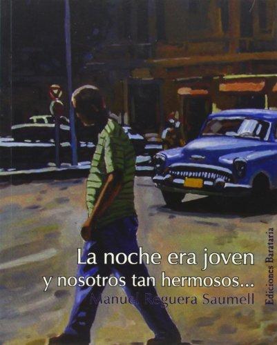 La noche era joven y nosotros tan hermosos... (Bárbaros) por Manuel Reguera Saumell